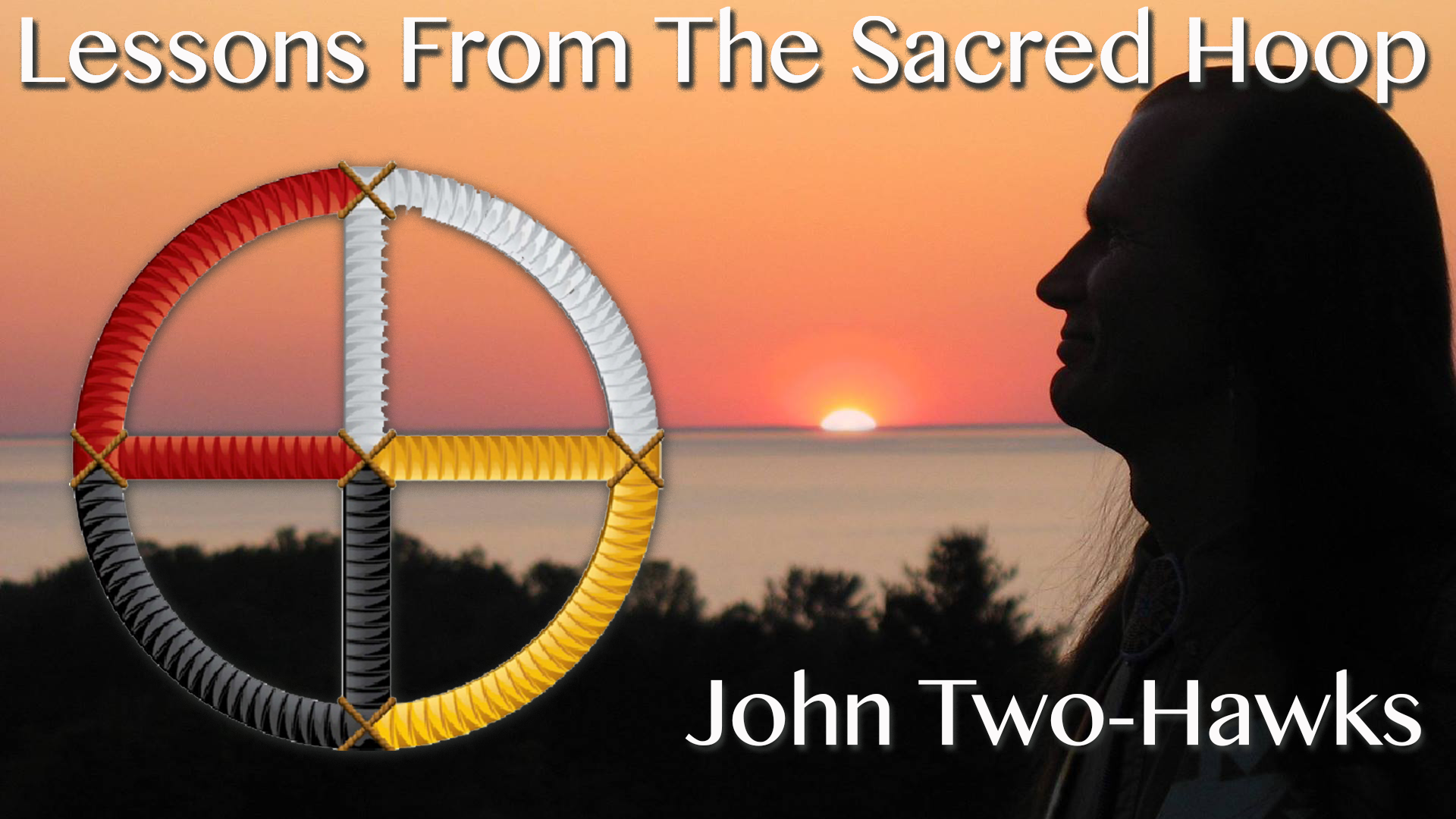 John Two Hawks at Unity of Buffalo - Lessons from the Sacred Hoop
